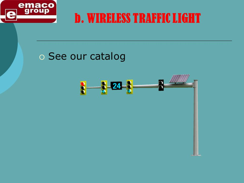 b. WIRELESS TRAFFIC LIGHT