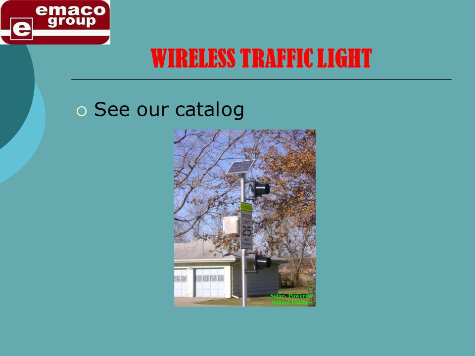 WIRELESS TRAFFIC LIGHT See our catalog