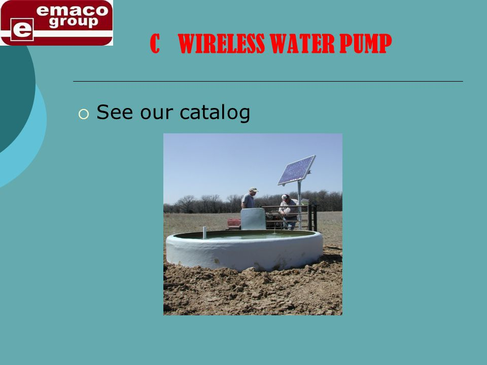 C WIRELESS WATER PUMP See our catalog