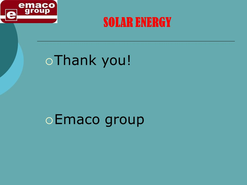 Thank you! Emaco group SOLAR ENERGY