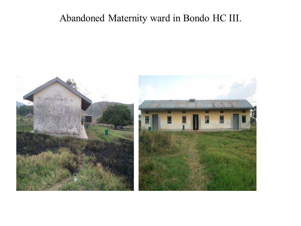 Abandoned Maternity ward in Bondo HC III.