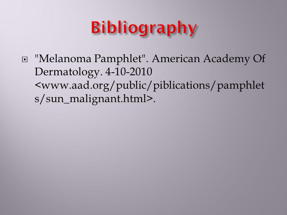 Melanoma Pamphlet . American Academy Of Dermatology. 4-10-2010.