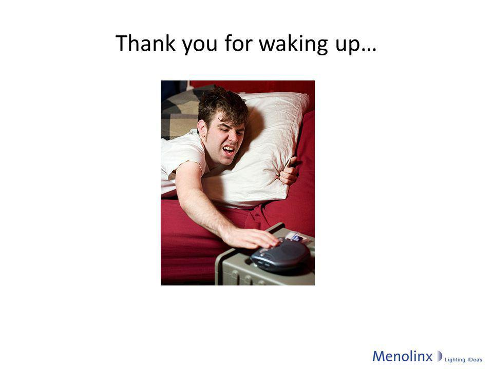 Thank you for waking up…