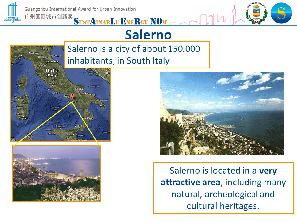 S ust A inab L e E ne R gy NO w Salerno 2 Salerno is a city of about inhabitants, in South Italy.