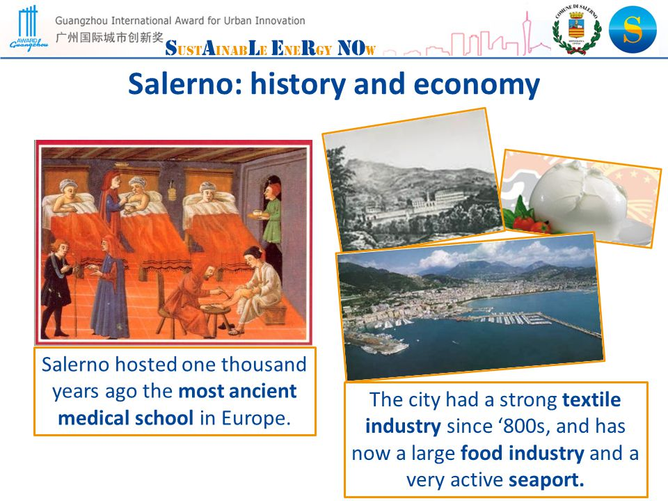 S ust A inab L e E ne R gy NO w Salerno: history and economy Salerno hosted one thousand years ago the most ancient medical school in Europe.
