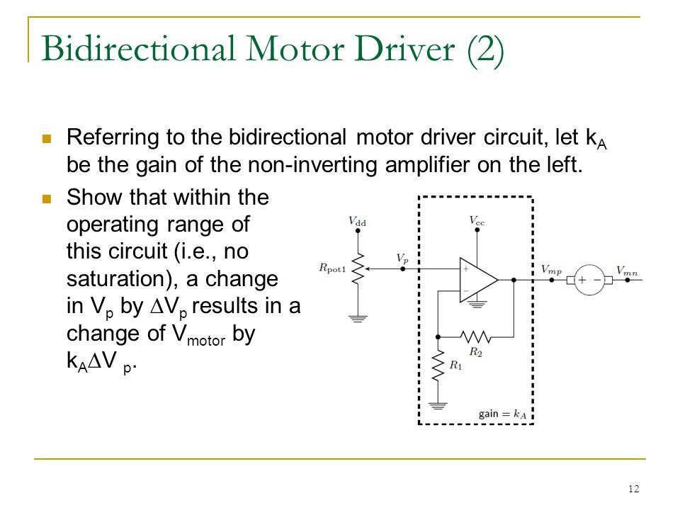 Bidirectional Motor Driver (2) Referring to the bidirectional motor driver circuit, let k A be the gain of the non-inverting amplifier on the left.