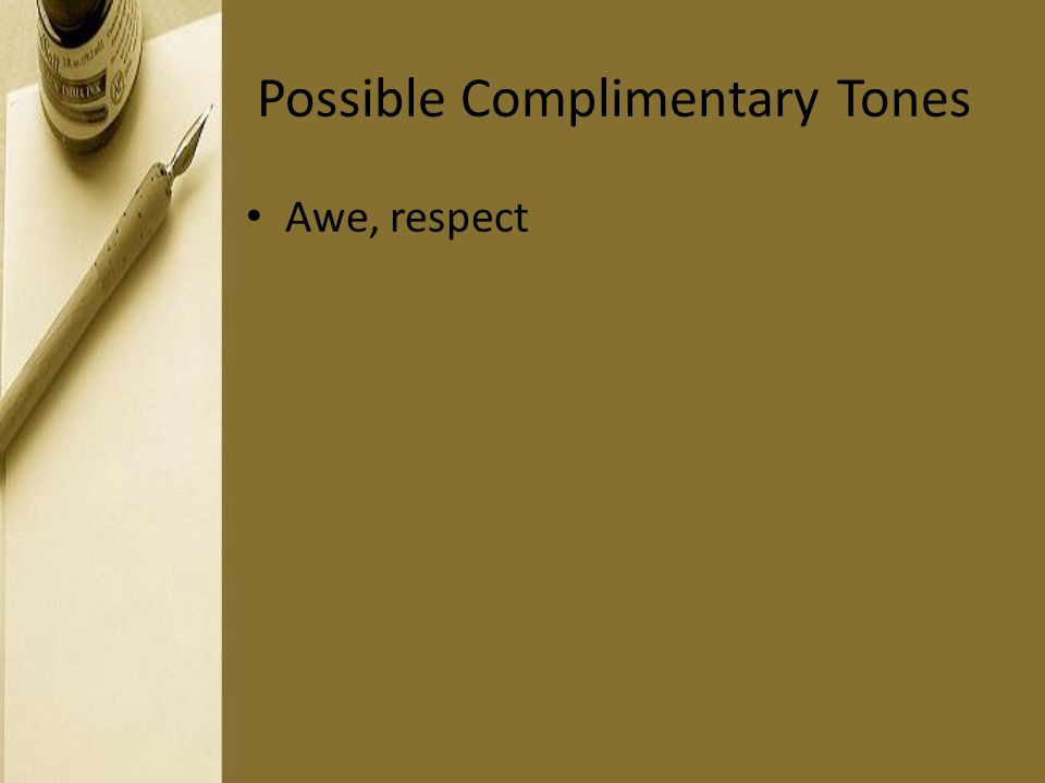 Possible Complimentary Tones Awe, respect