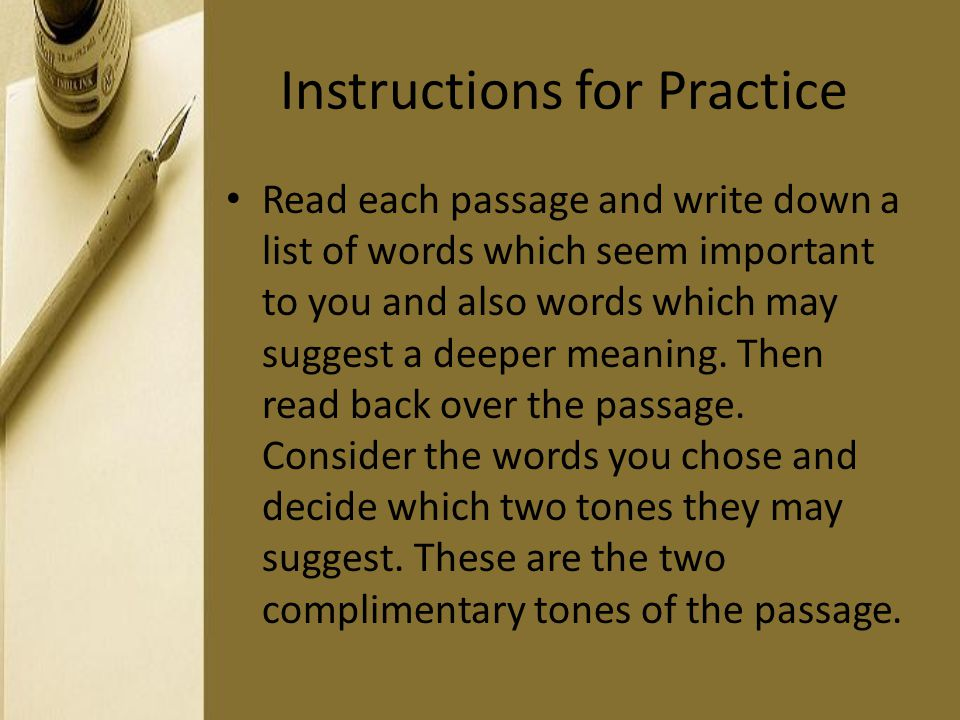 Instructions for Practice Read each passage and write down a list of words which seem important to you and also words which may suggest a deeper meani