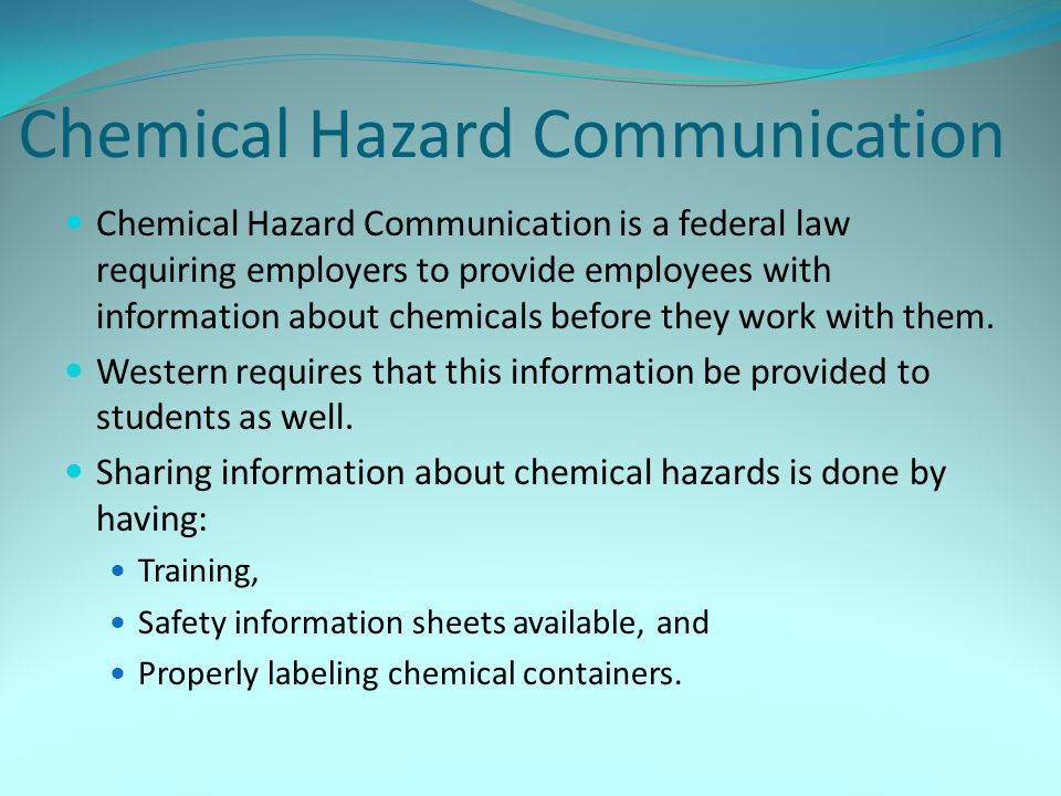 Chemical Hazard Communication Chemical Hazard Communication is a federal law requiring employers to provide employees with information about chemicals