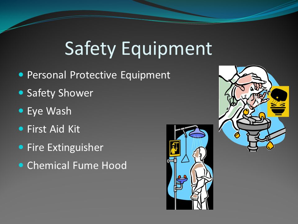 Safety Equipment Personal Protective Equipment Safety Shower Eye Wash First Aid Kit Fire Extinguisher Chemical Fume Hood