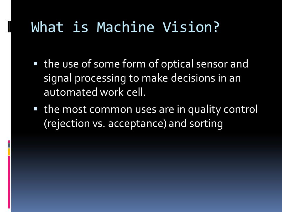 What is Machine Vision.