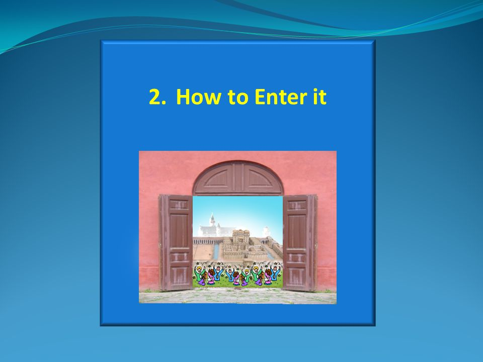 2.How to Enter it