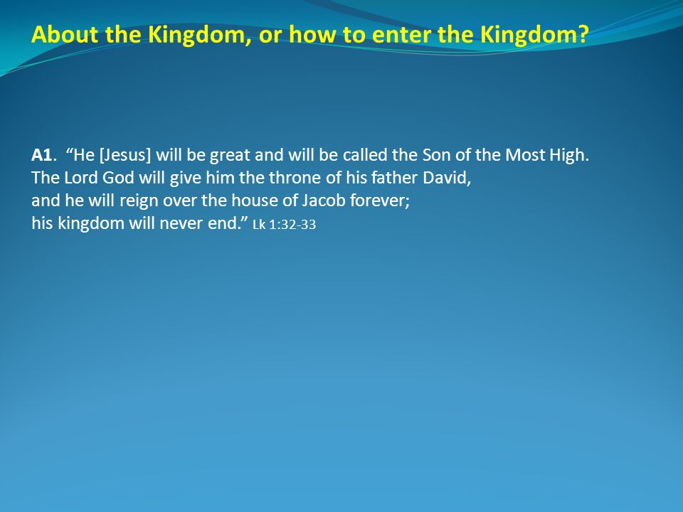 About the Kingdom, or how to enter the Kingdom. A1.