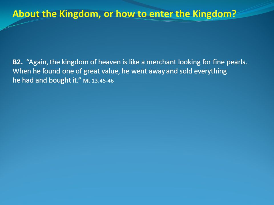 About the Kingdom, or how to enter the Kingdom. B2.