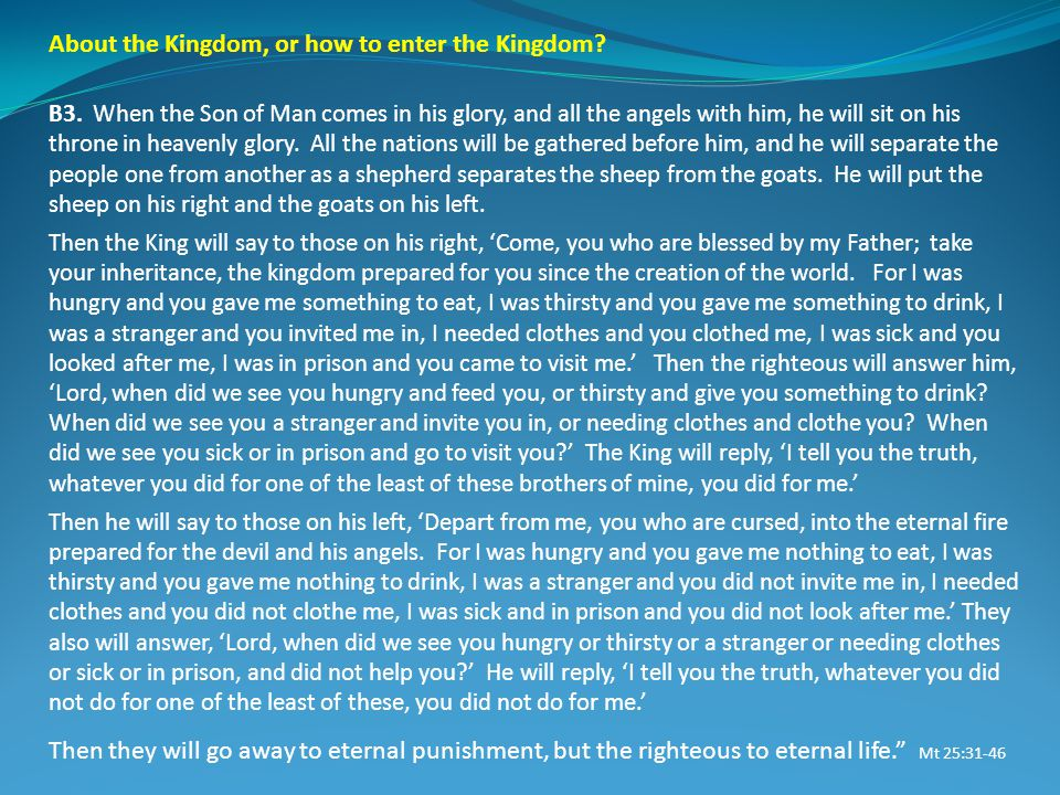 About the Kingdom, or how to enter the Kingdom. B3.