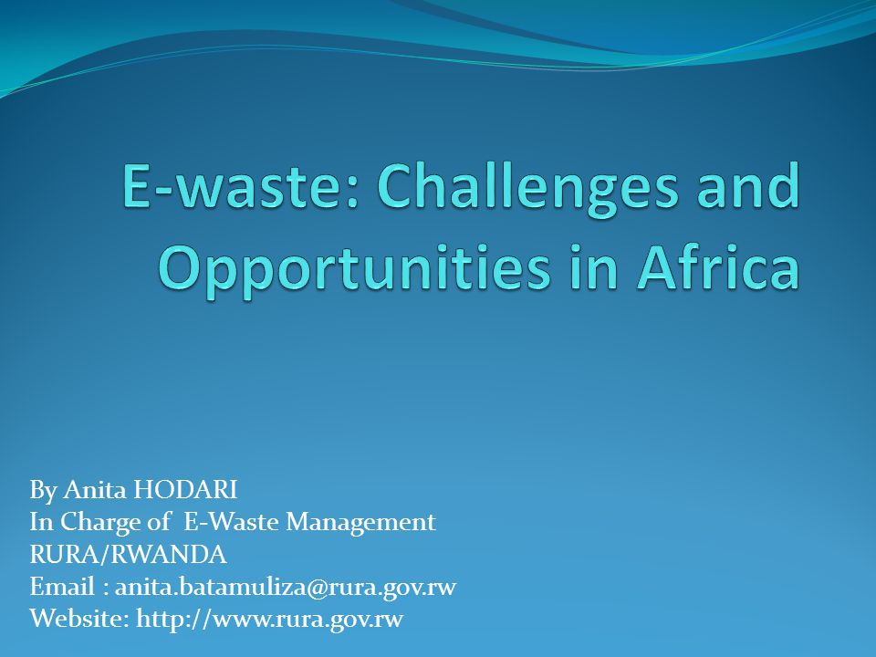 OUTLINE OF PRESENTATION Introduction Challenges and Opportunities in Africa E-Waste Management & Institutions framework East Africa Communications Organization (EACO) The Impact of EACO in East Africa EACO Task Force Group (EACO Working Group).