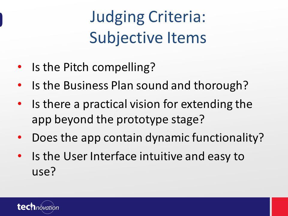 Judging Criteria: Subjective Items Is the Pitch compelling.