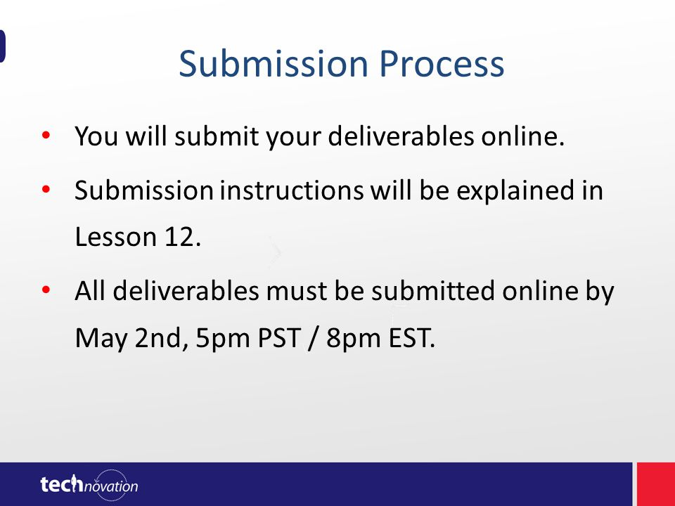 Submission Process You will submit your deliverables online.