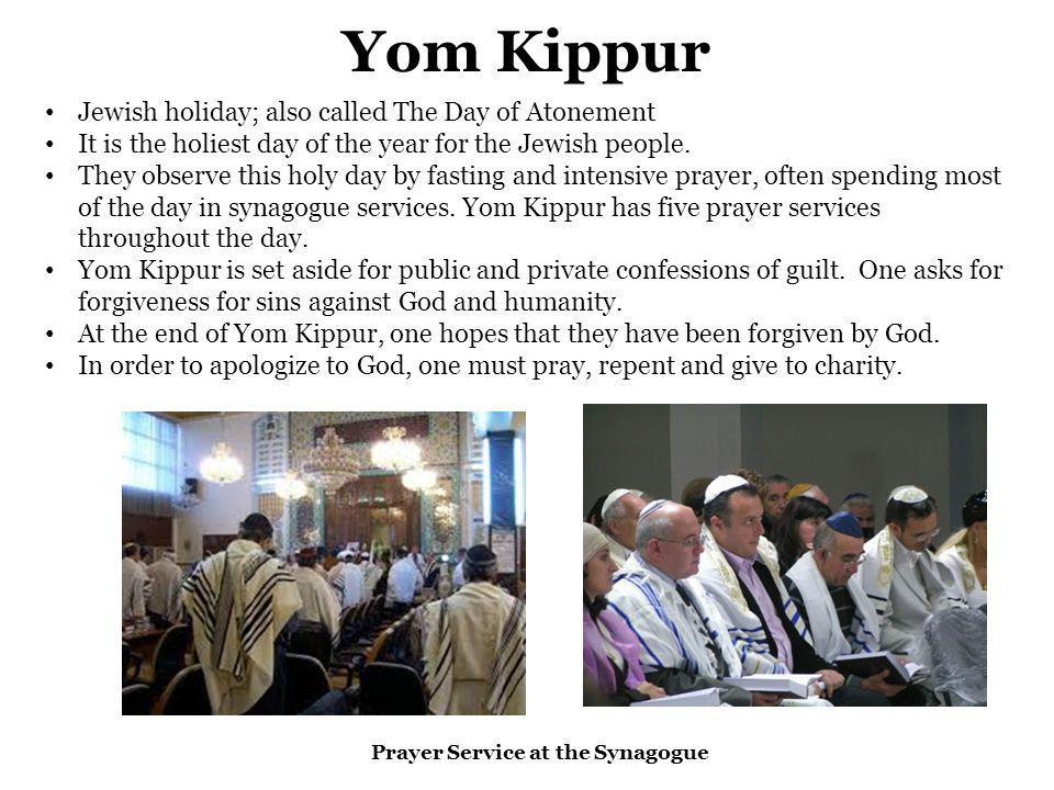 Yom Kippur Jewish holiday; also called The Day of Atonement It is the holiest day of the year for the Jewish people.