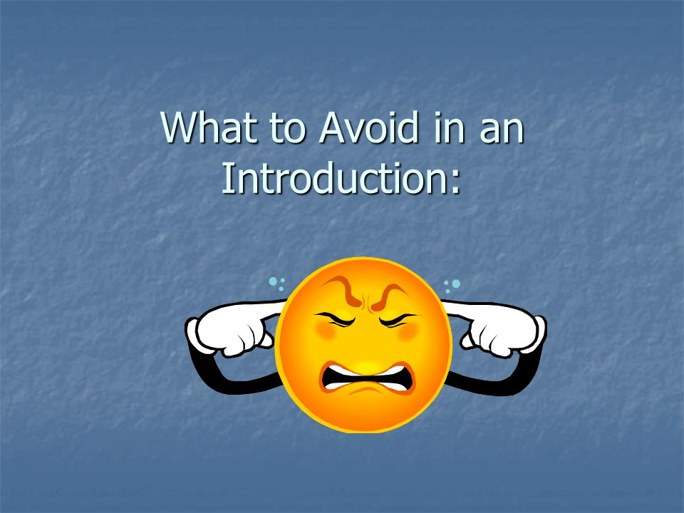 What to Avoid in an Introduction:
