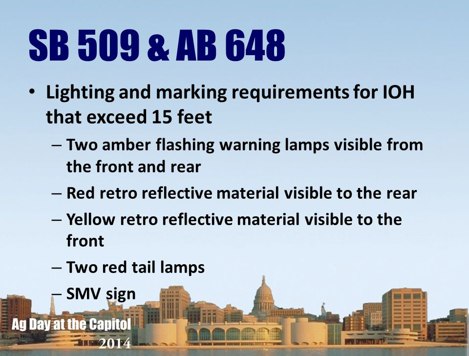 SB 509 & AB 648 Lighting and marking requirements for IOH that exceed 15 feet – Two amber flashing warning lamps visible from the front and rear – Red