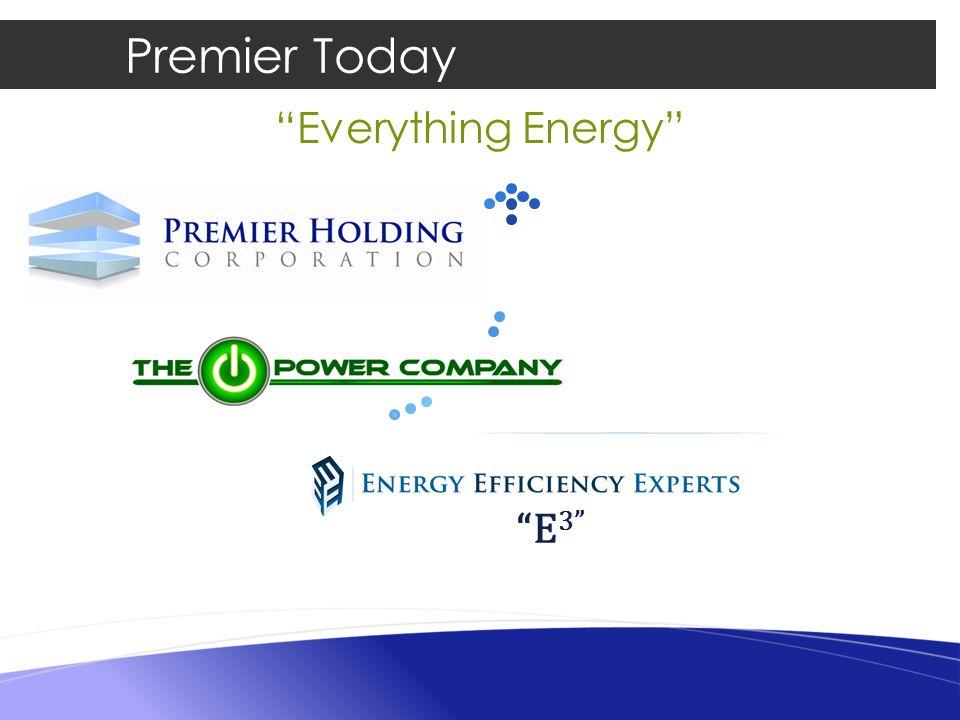 Premier Today Everything Energy E3E3