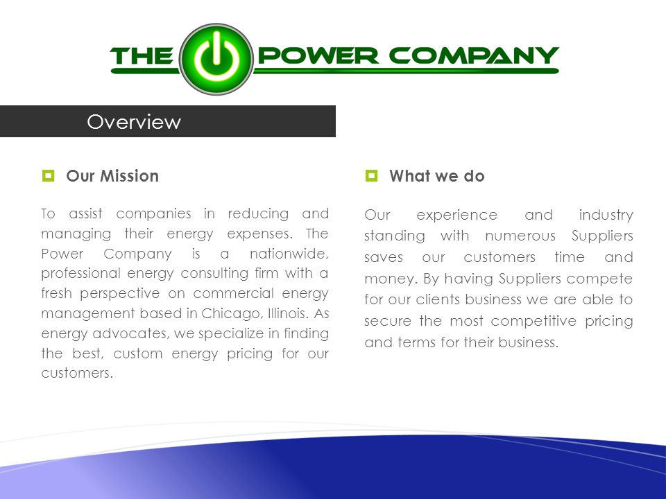 Our Mission To assist companies in reducing and managing their energy expenses.