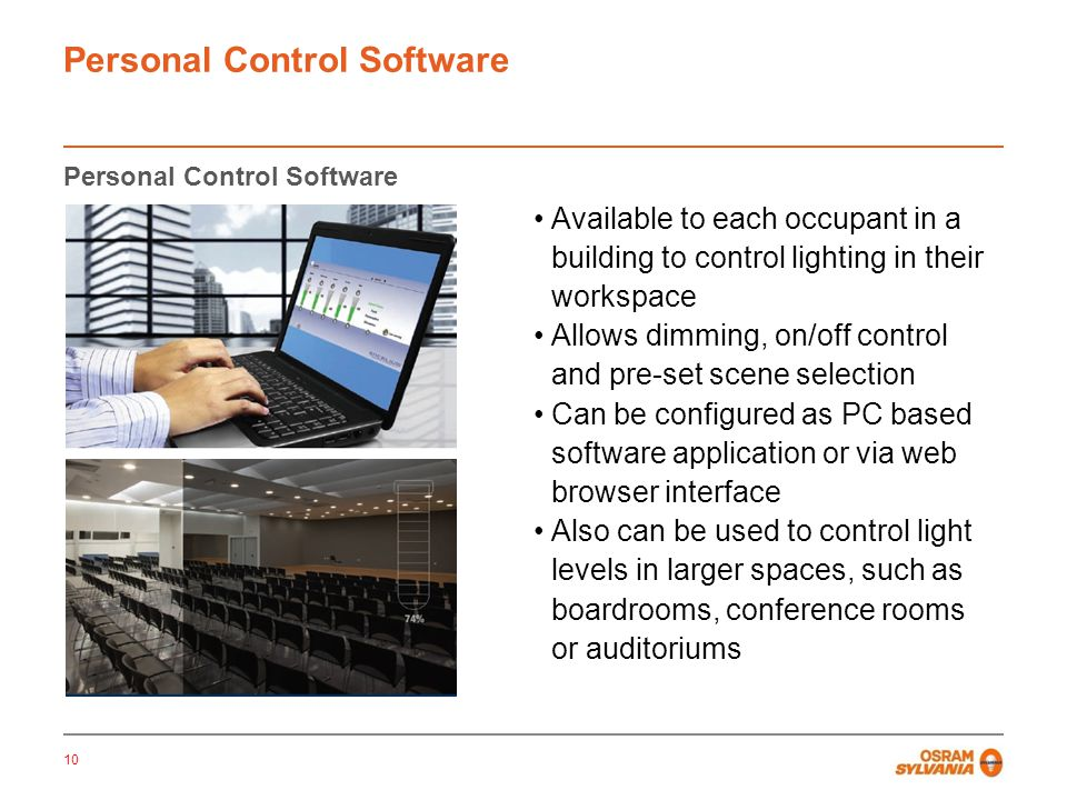 Personal Control Software Available to each occupant in a building to control lighting in their workspace Allows dimming, on/off control and pre-set s