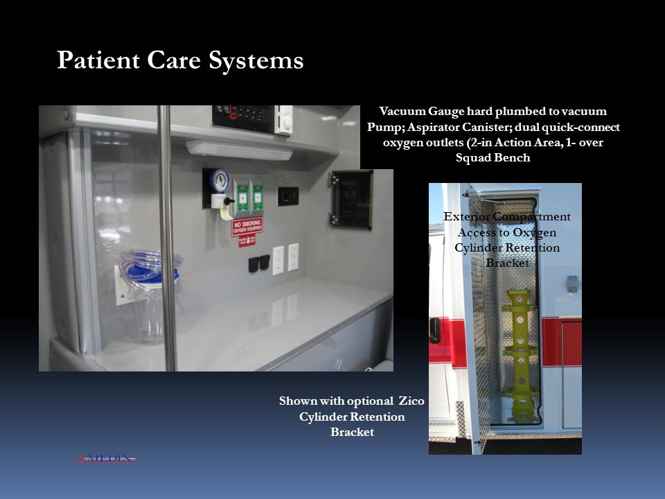 Patient Care Systems Vacuum Gauge hard plumbed to vacuum Pump; Aspirator Canister; dual quick-connect oxygen outlets (2-in Action Area, 1- over Squad