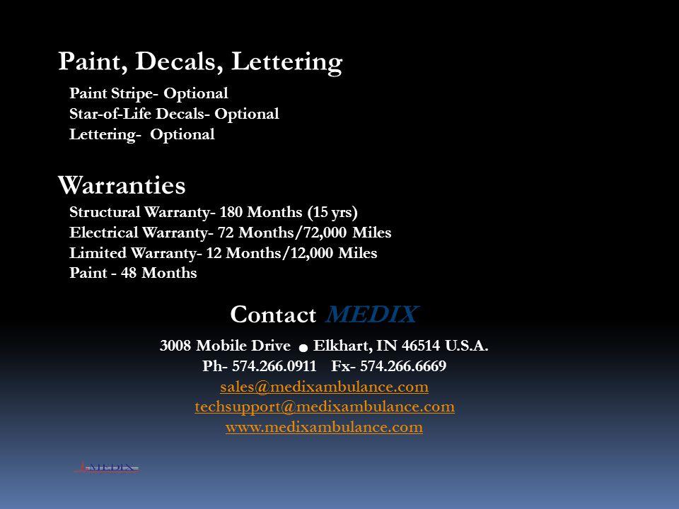 MEDIX Specialty Vehicles, Inc.3008 Mobile Drive Elkhart, Indiana 46514 U.S.A.