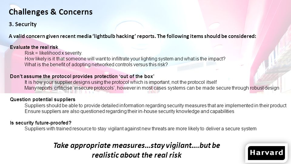 Challenges & Concerns A valid concern given recent media lightbulb hacking reports.