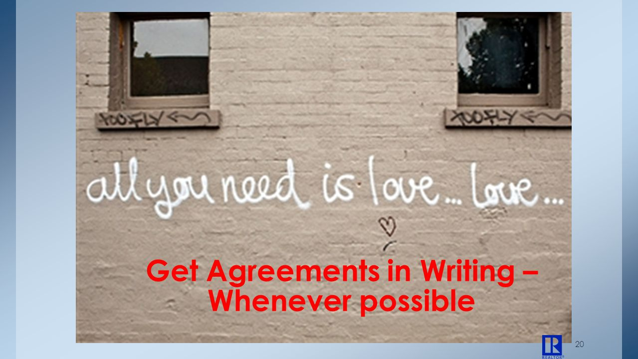 20 Get Agreements in Writing – Whenever possible