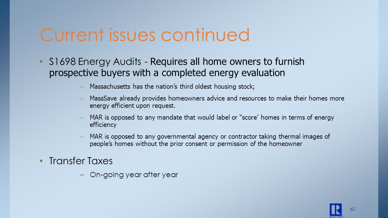 60 S1698 Energy Audits - Requires all home owners to furnish prospective buyers with a completed energy evaluation – Massachusetts has the nations thi
