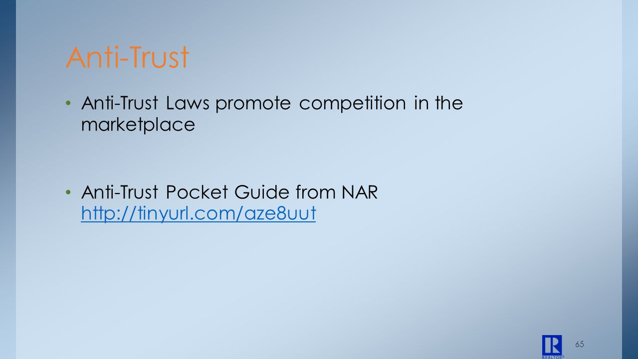 Anti-Trust Laws promote competition in the marketplace Anti-Trust Pocket Guide from NAR http://tinyurl.com/aze8uut http://tinyurl.com/aze8uut Anti-Tru