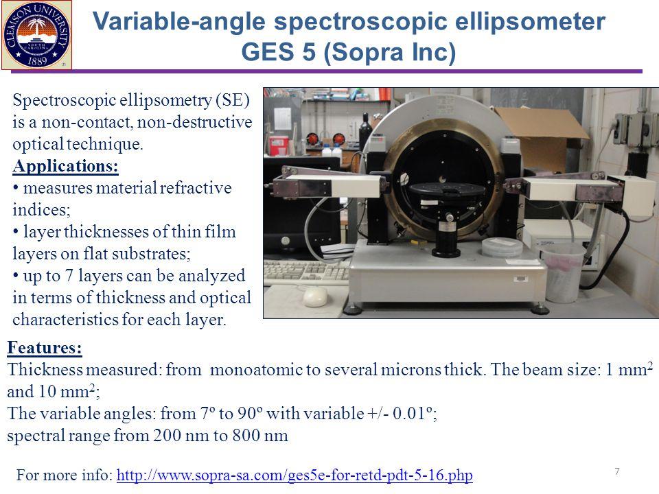 Variable-angle spectroscopic ellipsometer GES 5 (Sopra Inc) Spectroscopic ellipsometry (SE) is a non-contact, non-destructive optical technique. Appli