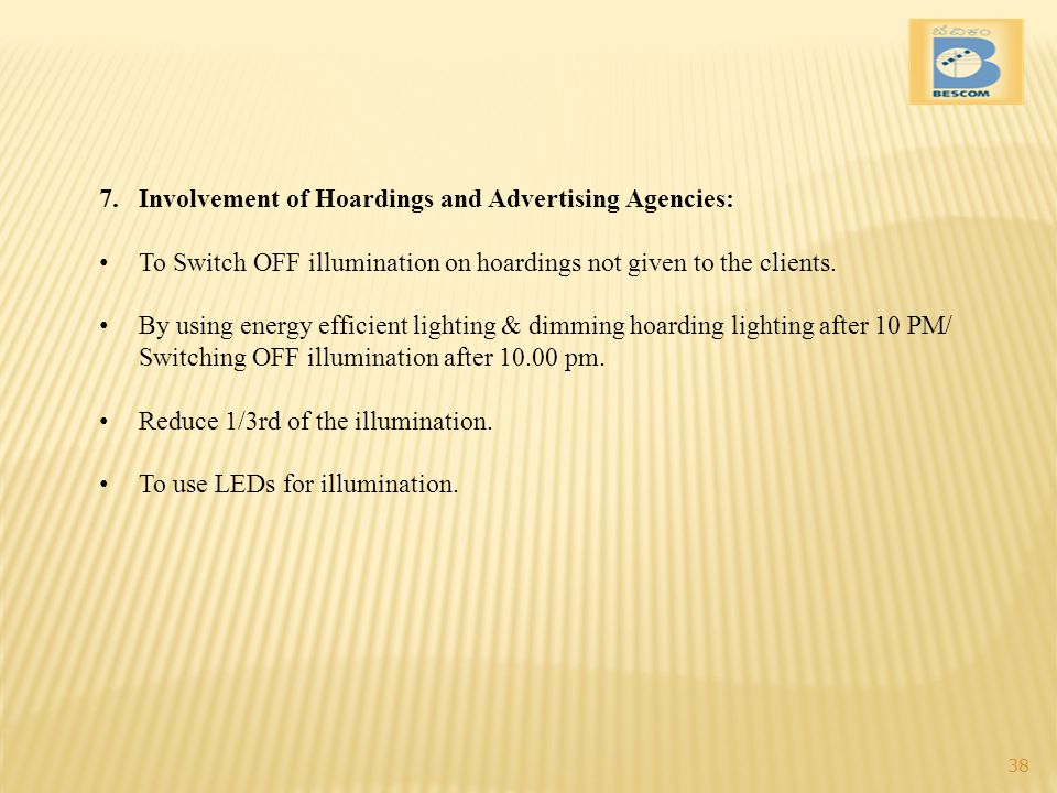 7.Involvement of Hoardings and Advertising Agencies: To Switch OFF illumination on hoardings not given to the clients.