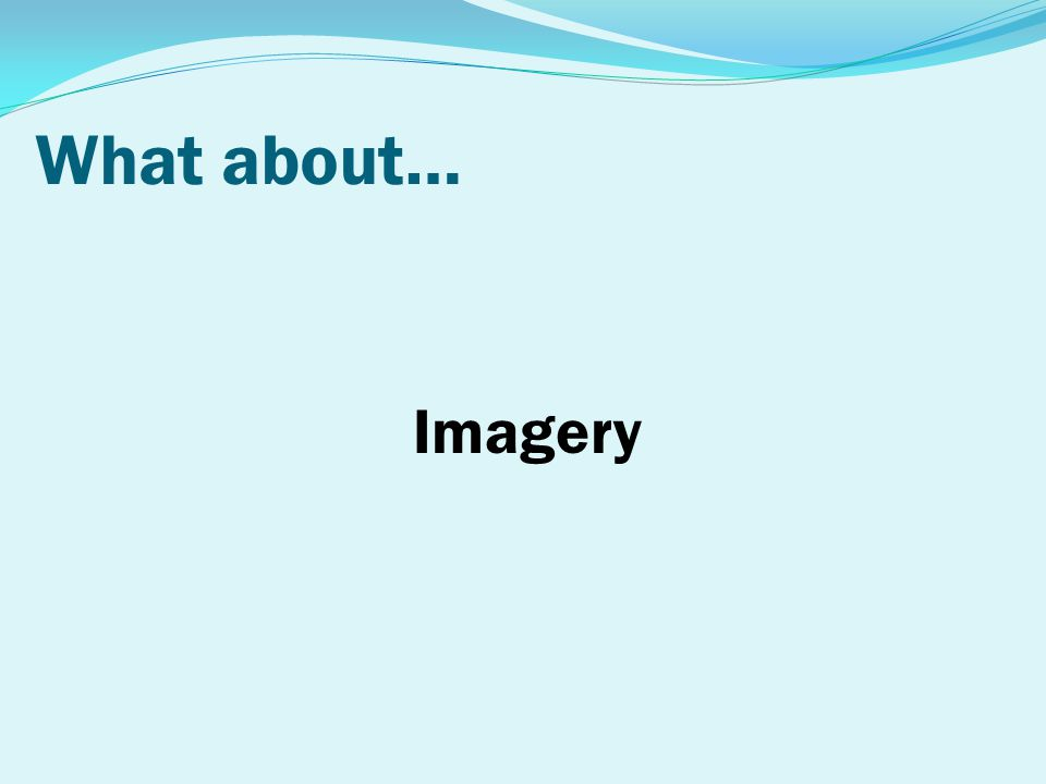 What about… Imagery