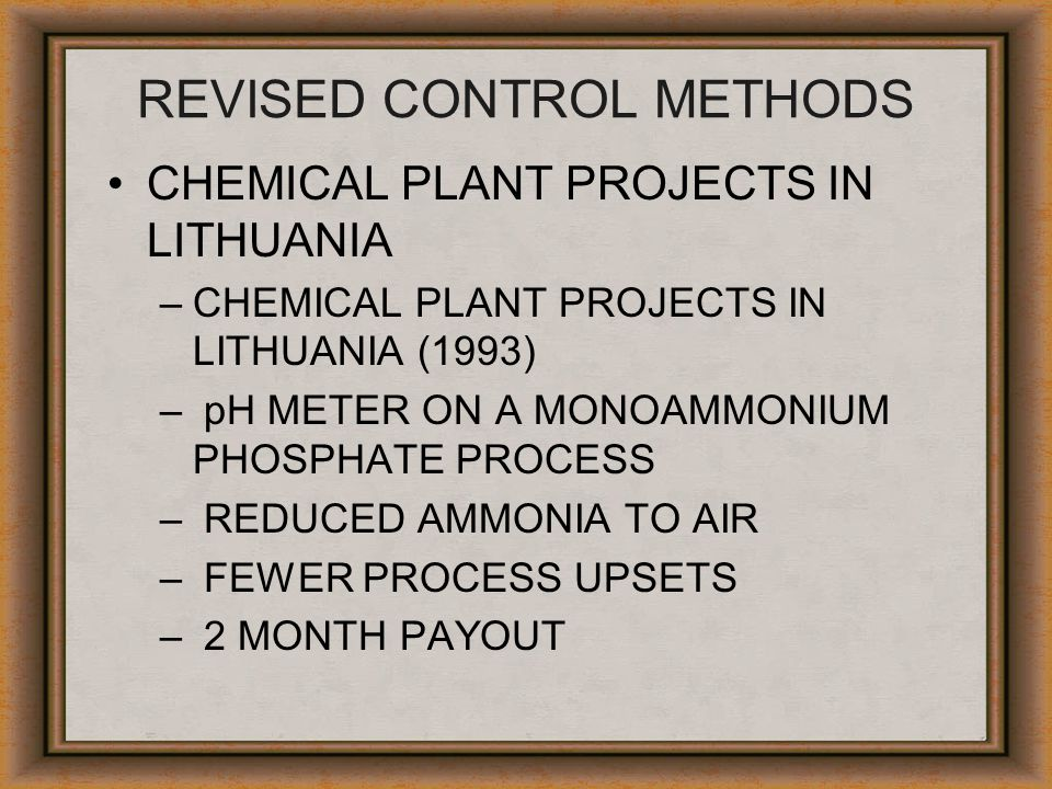 REVISED CONTROL METHODS CHEMICAL PLANT PROJECTS IN LITHUANIA –CHEMICAL PLANT PROJECTS IN LITHUANIA (1993) – pH METER ON A MONOAMMONIUM PHOSPHATE PROCE