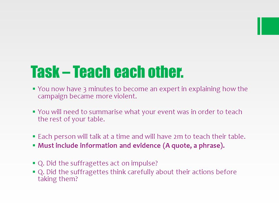 Task – Teach each other. You now have 3 minutes to become an expert in explaining how the campaign became more violent. You will need to summarise wha