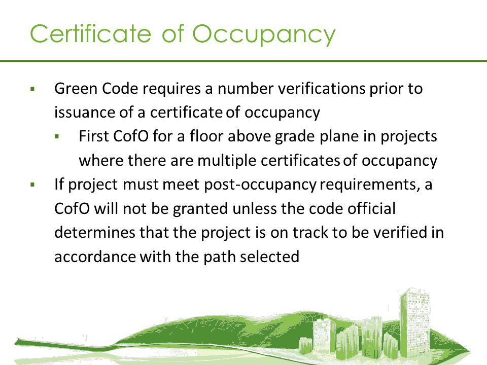 Certificate of Occupancy Green Code requires a number verifications prior to issuance of a certificate of occupancy First CofO for a floor above grade