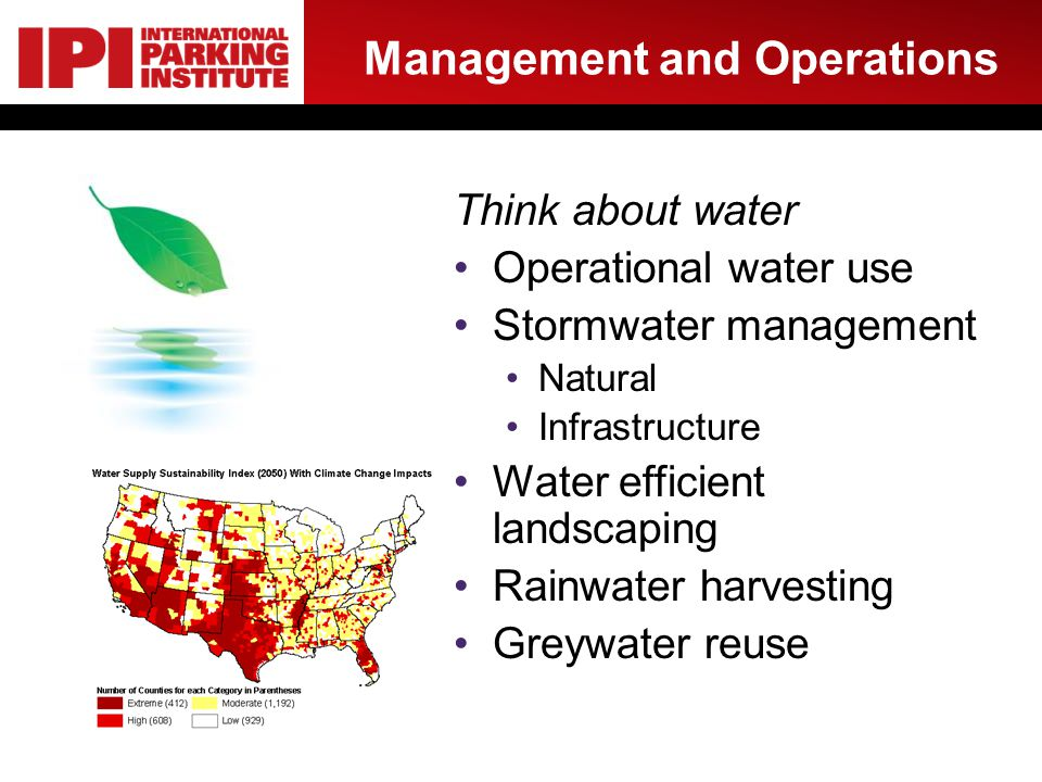 Management and Operations Think about water Operational water use Stormwater management Natural Infrastructure Water efficient landscaping Rainwater harvesting Greywater reuse