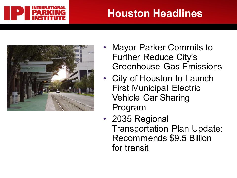 Houston Headlines Mayor Parker Commits to Further Reduce Citys Greenhouse Gas Emissions City of Houston to Launch First Municipal Electric Vehicle Car