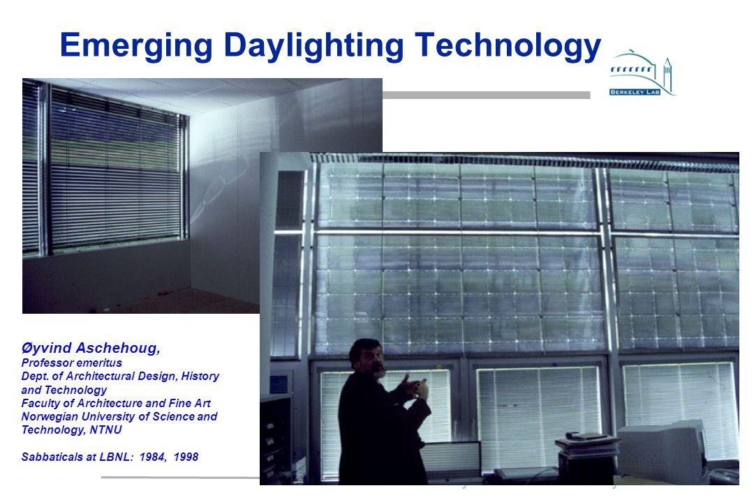 Lawrence Berkeley National Laboratory Emerging Daylighting Technology Øyvind Aschehoug, Professor emeritus Dept.