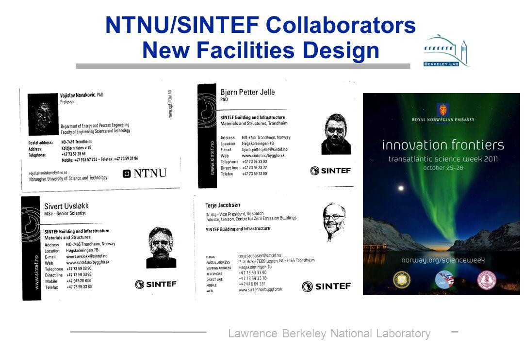 Lawrence Berkeley National Laboratory NTNU/SINTEF Collaborators New Facilities Design