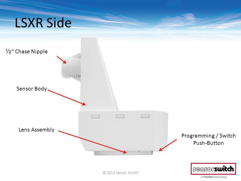 LSXR Side ½ Chase Nipple Lens Assembly Programming / Switch Push-Button Sensor Body © 2013 Sensor Switch
