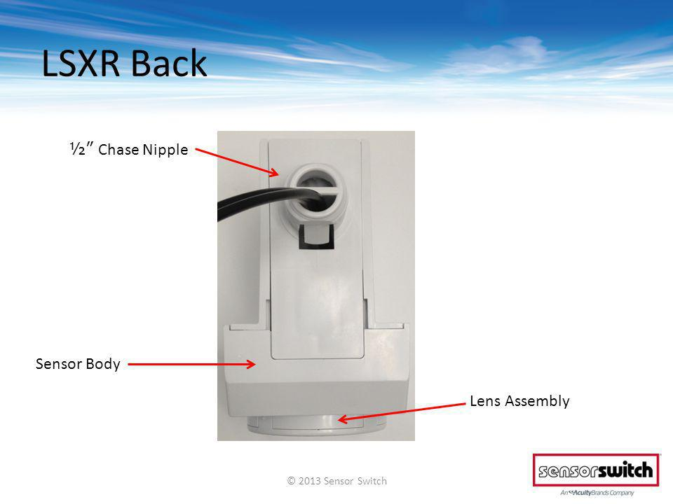 LSXR Back ½ Chase Nipple Sensor Body Lens Assembly © 2013 Sensor Switch