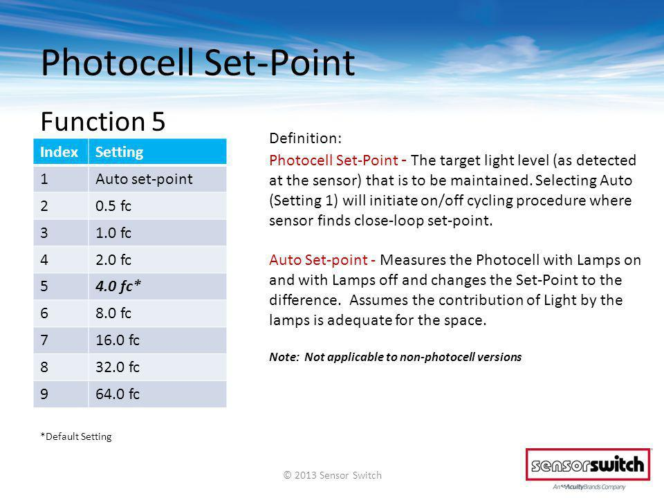Definition: Photocell Set-Point - The target light level (as detected at the sensor) that is to be maintained. Selecting Auto (Setting 1) will initiat