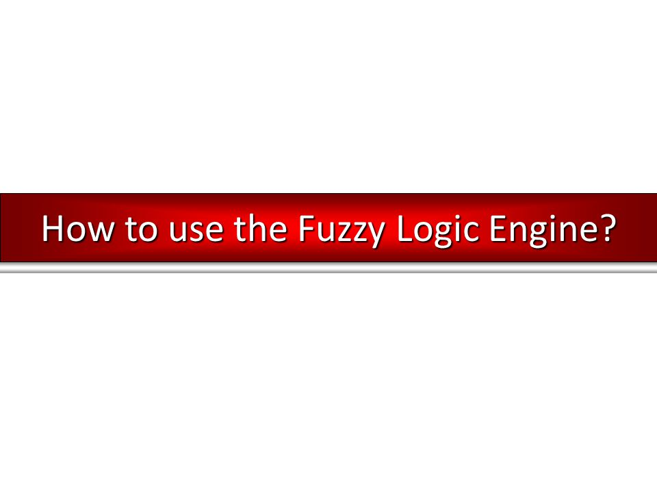 How to use the Fuzzy Logic Engine?