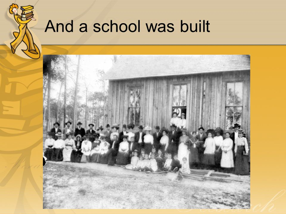 And a school was built