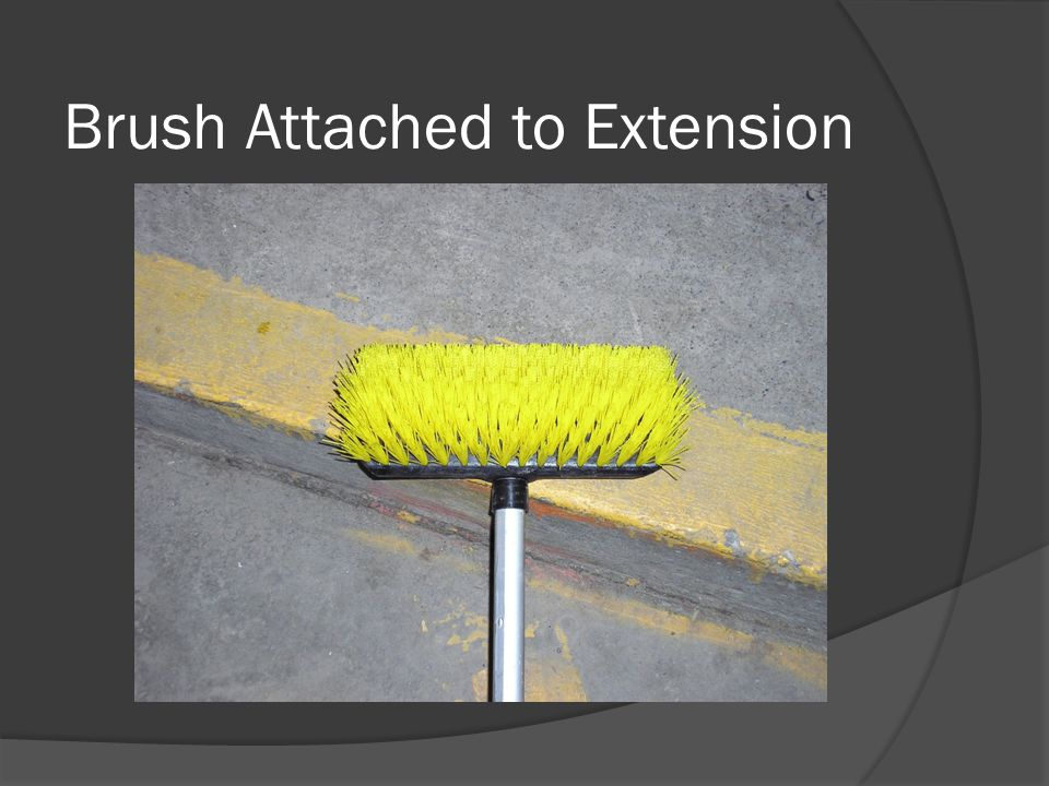 Brush Attached to Extension